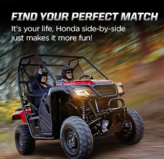 Find your perfect match. It's your life, Honda side-by-side just makes it more fun! Image of two casual riders blasting down wooded ATV trail in one red side-by-side.